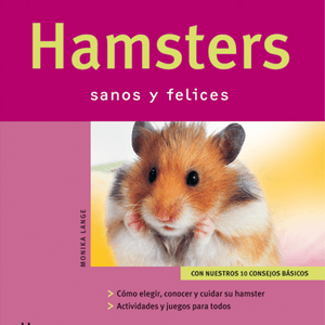 Hamsters Sanos y Felices